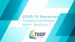 COVID-19 Sonrasında Türkiye'yi ve Dünyayı Neler Bekliyor?