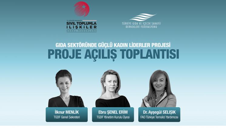 TGDF, Gıda Sektöründe Güçlü Kadın Liderler Projesi Açılış Toplantısı'nı gerçekleştirdi!